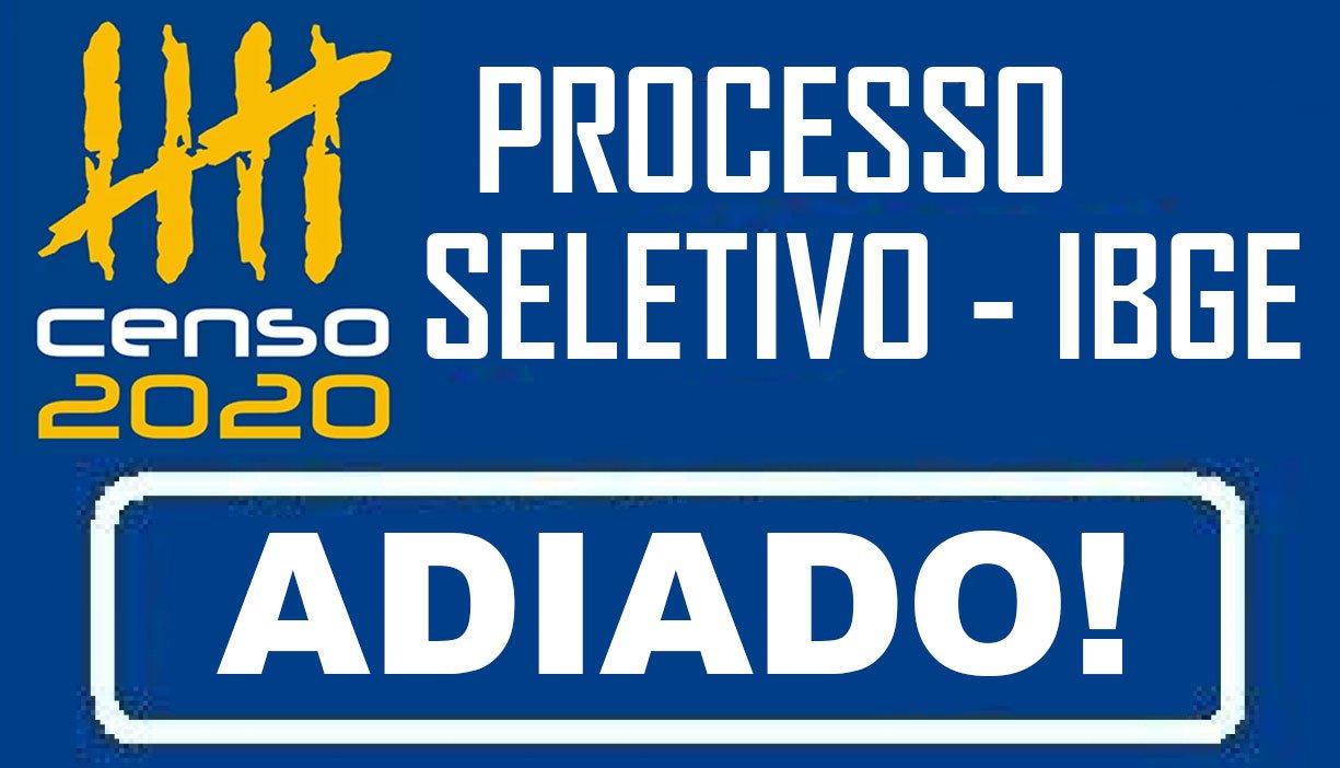ADIAMENTO PROCESSO SELETIVO - IBGE